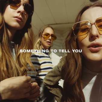 something-to-tell-you-haim
